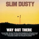 Slim Dusty - Way out there