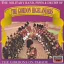 Pipes & Drums Of The Gordon Highlanders - The Gordons On Parade