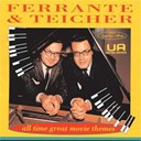 Ferrante & Teicher - All-time great movie themes