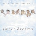 Chris Rice / Cindy Morgan / Geoff Moore / Ginny Owens / Kathie Lee Gifford / Kenny & Bobbi Mccaughey / Kim Hill / Michael W. Smith / Sandi Patti / Steve Green / The Mccaughey Septuplets - The mccaughey septuplets: sweet dreams (us release)