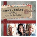 Point Of Grace - Home for the holidays
