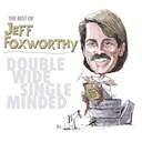 Jeff Foxworthy - The best of jeff foxworthy: double wide, single minded (u.s. version)