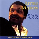 Little Milton - Me for you, you for me: the glades masters
