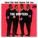 The Drifters - Save the last dance for me (us release)