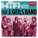 The J. Geils Band - Rhino hi-five: the j. geils band (us release)