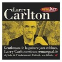 Larry Carlton - Les incontournables du jazz - larry carlton