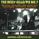 "Dizzy Gillespie / Eddie ""Lockjaw"" Davis / Johnny Griffin / Mickey Roker / Milt Jackson / Nurse & Soldier / Tommy Flanagan - At the montreux jazz festival 1975 - the dizzy gillepsie big 7"