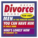Dawn Sears / Deanna Cox / Highway 101 / Holly Dunn / K.t. Oslin / The Forester Sisters - Various artists/ great divorce songs for her