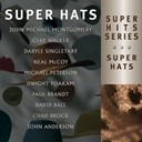 Chad Brock / Clay Walker / Daryle Singletary / David Ball / Dwight Yoakam / John Anderson / John Michael Montgomery / Michael Peterson / Neal Mccoy / Paul Brandt - Super hats comp.