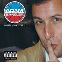 Adam Sandler - Shhh...don't tell (u.s. pa version)