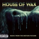 Bloodsimple / Dark New Day / Deftones / Disturbed / Har Mar Superstar / Joy Division / Marilyn Manson / My Chemical Romance / Stutterfly / The Prodigy / The Von Bondies - House of wax: music from the motion picture
