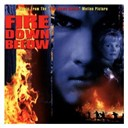 Aaron Tippin / Alabama / Fire Down Below Soundtrack / Jeff Wood / Kostas / Mark Collie / Marty Grebb / Marty Stuart / Randy Scruggs / Randy Travis / Richie Sambora / Russ Taff / Steven Seagal / Taj Mahal / The Lynns / Travis Tritt - Fire down below (music from the motion picture)
