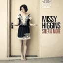 Missy Higgins - Steer & more