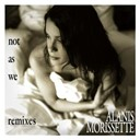 Alanis Morissette - Not as we (remixes) (dmd maxi)