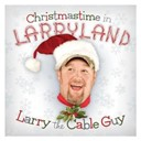 Larry The Cable Guy - Christmastime in larryland