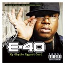E-40 - My ghetto report card (u.s. explicit version)