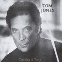 Tom Jones - Carrying a torch