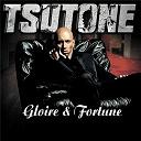 Tsutone - Gloire et fortune