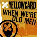 Yellowcard - When we're old men