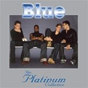 Blue - The Platinum Collection