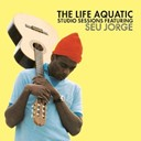 Seu Jorge - the life aquatic exclusive studio sessions featuring seu jorge