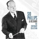 Sid Phillips - The centenary collection