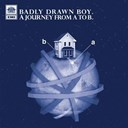 Badly Drawn Boy - A journey from a to b