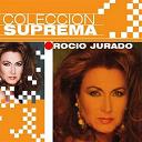 Rocio Jurado - Coleccion suprema