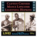 Clifton Chenier / Mance Lipscomb / Sam Lightnin' Hopkins - Live! at the 1966 berkeley blues festival