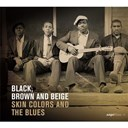 "Compilation - black, brown & beige ""skin colors and the blues"""