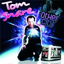 Tom Snare - Other city