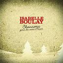 Isabelle Boulay - Chansons Pour Les Mois D'Hiver