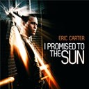 Eric Carter - I promised to the sun - radio edit