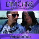 Dim Chris - Sometimes - original edit