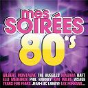 Compilation - Mes Soirées 80's