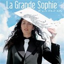 La Grande Sophie - Et si c'&eacute;tait moi