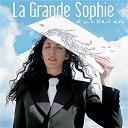 La Grande Sophie - Et Si C'Etait Moi
