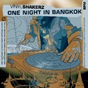 Vinylshakerz - One night in bangkok