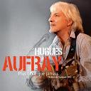 Hugues Aufray - Plus Live Que Jamais