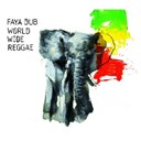 Faya Dub - World-wide reggae