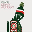 Keane - Is it any wonder ?