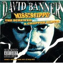 David Banner - Mississippi-the screwed and chopped album