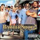 Avant / Clipse / D 12 / Floetry / G-Unit / Keke Wyatt / Keyshia Cole / Mary J. Blige / Mobb Deep / Morgan Smith / Mya / Olivia / Sleepy Brown / Spitfiya - Barbershop 2 (back in business)