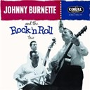Johnny Burnette / The Rock N' Roll Trio - Tear It Up: The Complete Legedary Coral Recordings