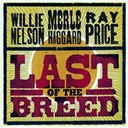 Merle Haggard / Ray Price / Willie Nelson - Last of the breed