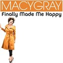 Macy Gray - Finally made me happy