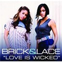 Brick / Lace - Love is wicked
