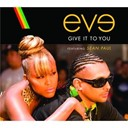 Eve - Give it to you