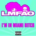 Lmfao - I'm in miami bitch