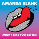 Amanda Blank - Might like you better